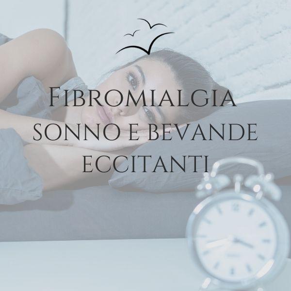 Fibromialgia-sonno-e-bevande-eccitanti-associazione-scientifica-fibromialgia