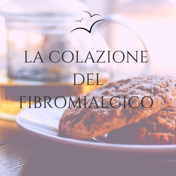 la-colazione-del-fibromialgico-associazione-scientifica-fibromialgia