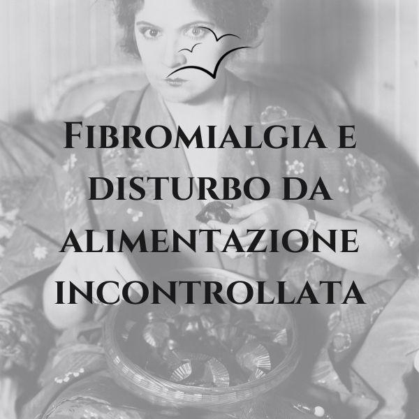 Fibromialgia-e-disturbo-da-alimentazione-incontrollata
