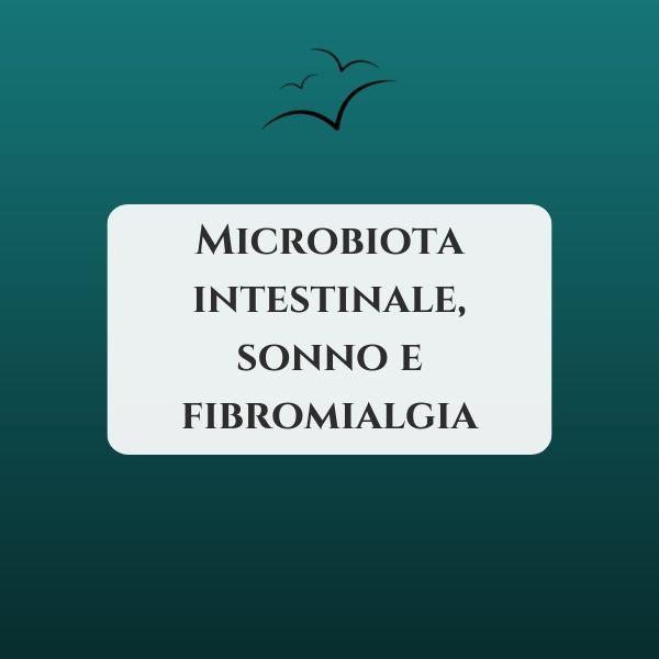microbiota-intestinale-sonno-e-fibromialgia