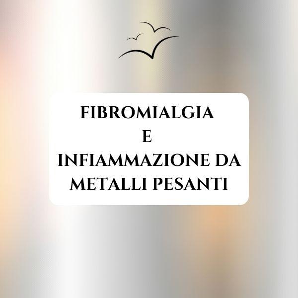 fibromialgia-e-infiammazione-da-metalli-pesanti-associazione-scientifica-fibromialgia